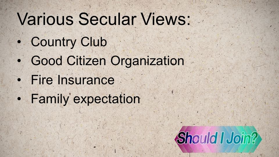 Various Secular Views: Country Club Good Citizen Organization Fire Insurance Family expectation