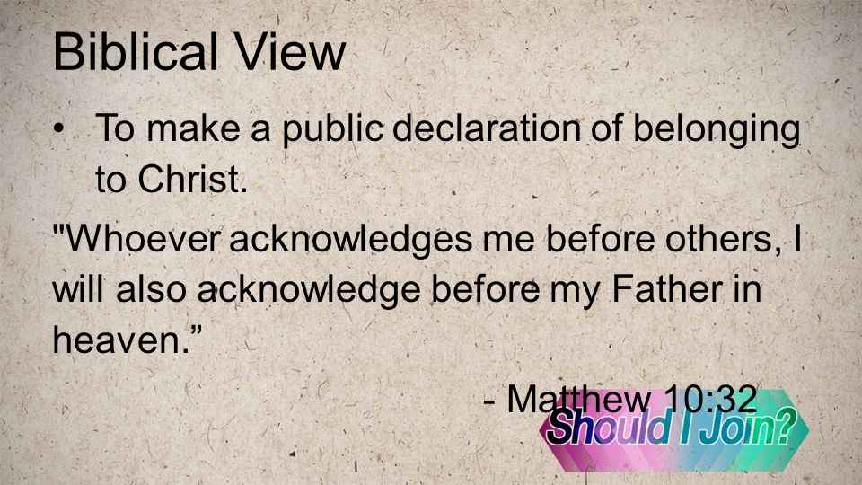 Biblical View To make a public declaration of belonging to Christ.
