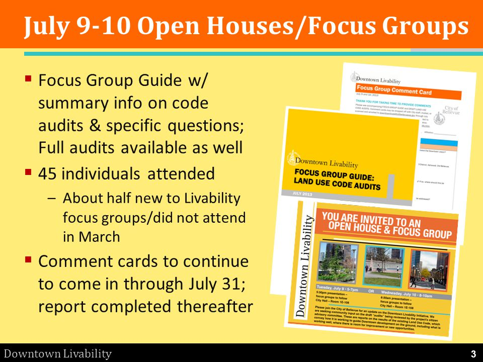 Downtown Livability July 9-10 Open Houses/Focus Groups Focus Group Guide w/ summary info on code audits & specific questions; Full audits available as