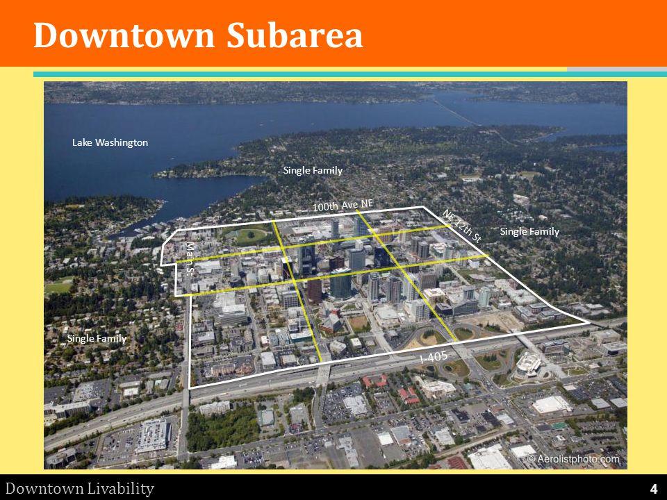 Downtown Livability Downtown Subarea NE 12th St 100th Ave NE Main St I-405 Single Family Lake Washington 4