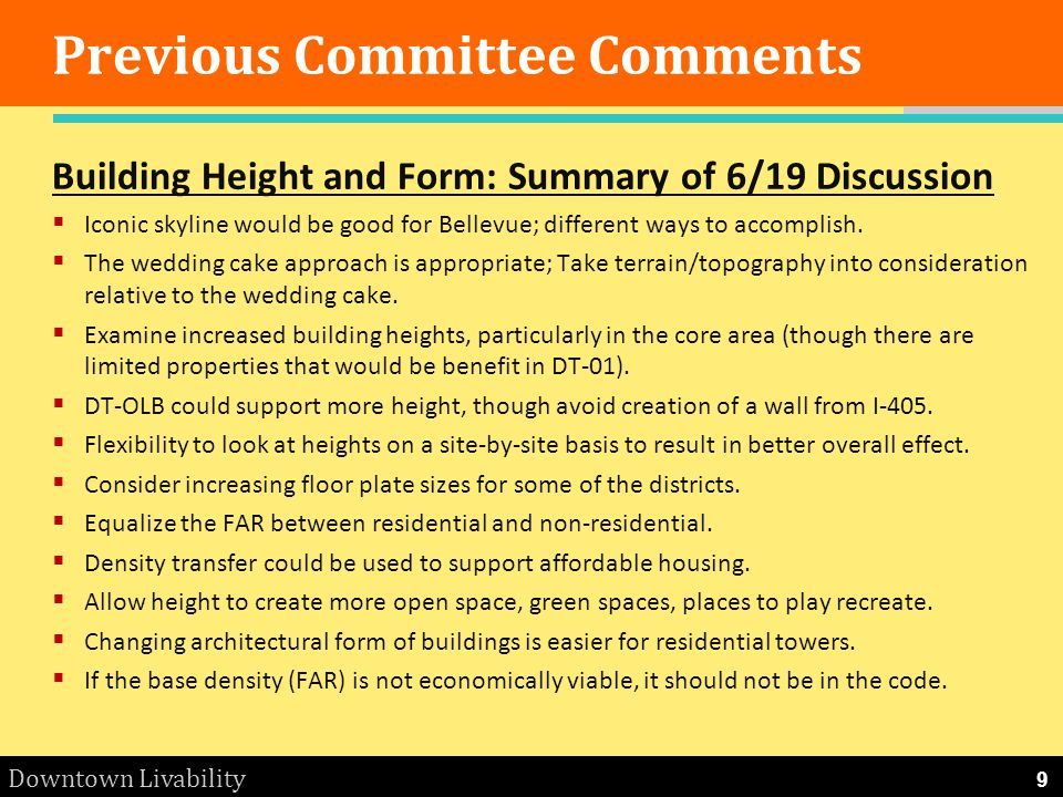 Downtown Livability Previous Committee Comments Building Height and Form: Summary of 6/19 Discussion Iconic skyline would be good for Bellevue; differ
