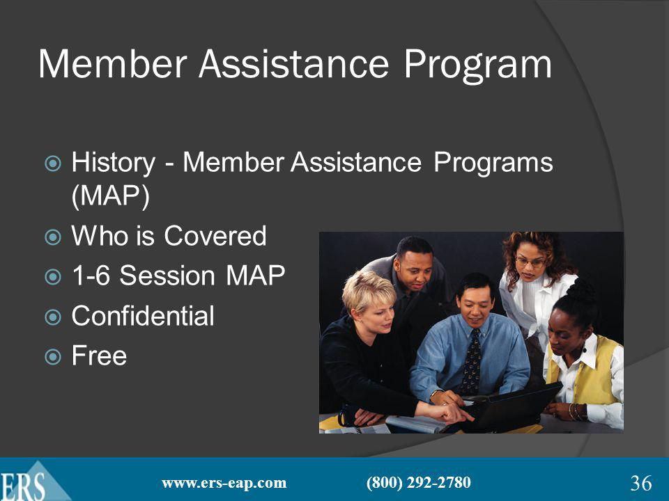 Member Assistance Program History - Member Assistance Programs (MAP) Who is Covered 1-6 Session MAP Confidential Free 36