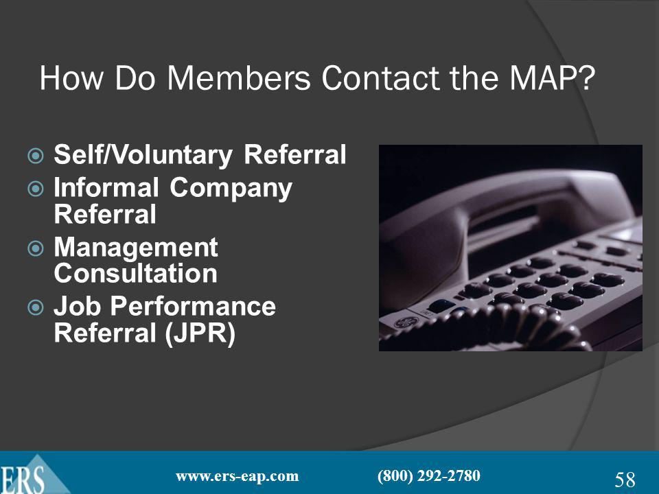 www.ers-eap.com (800) 292-2780 How Do Members Contact the MAP.