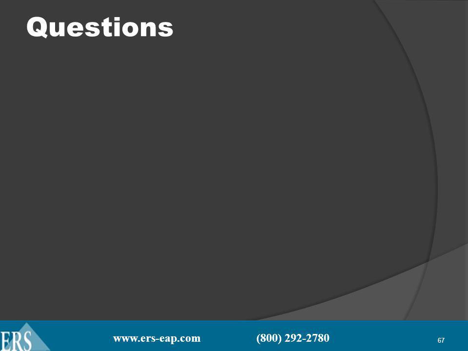 www.ers-eap.com (800) 292-2780 67 Questions