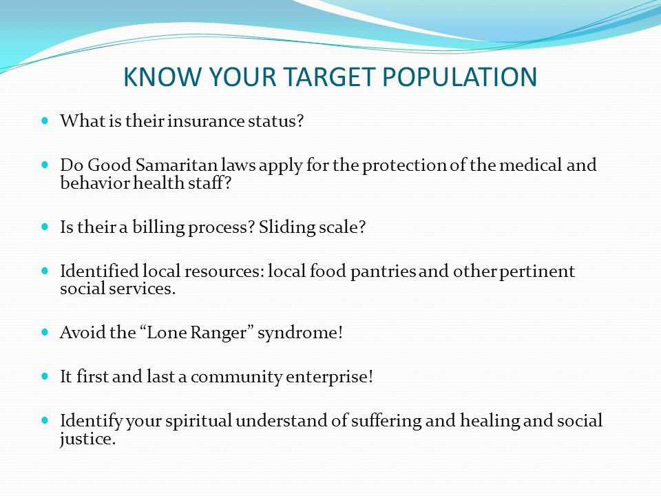 KNOW YOUR TARGET POPULATION What is their insurance status.