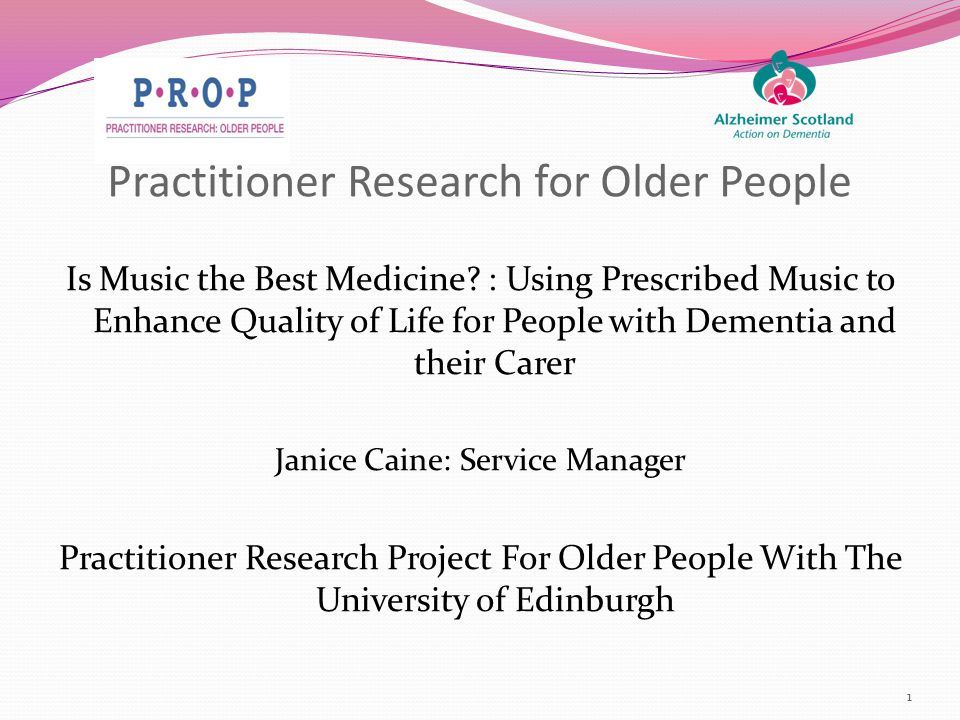 Practitioner Research for Older People Is Music the Best Medicine.