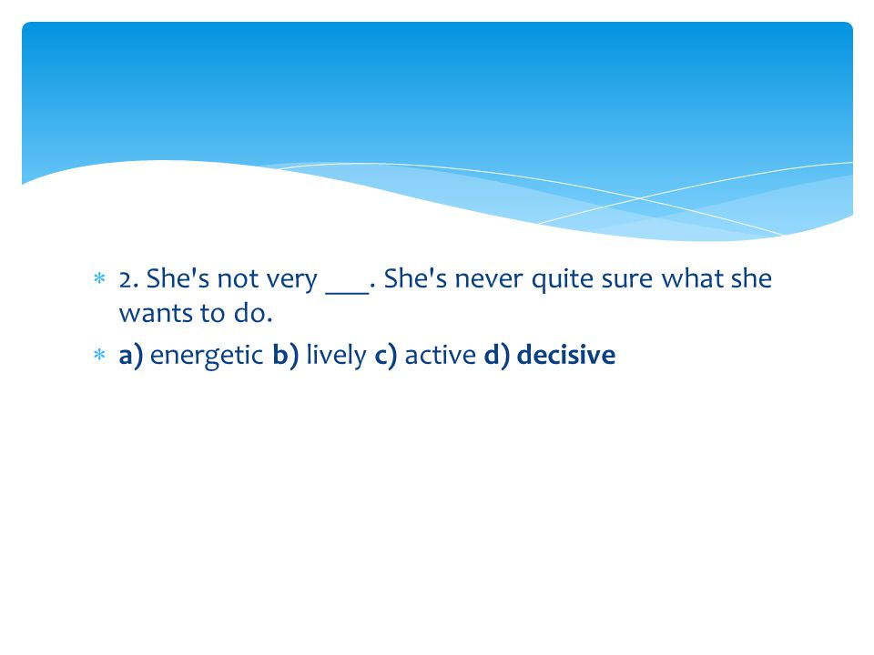 43.She s very___. She can be relied on to do her job properly.