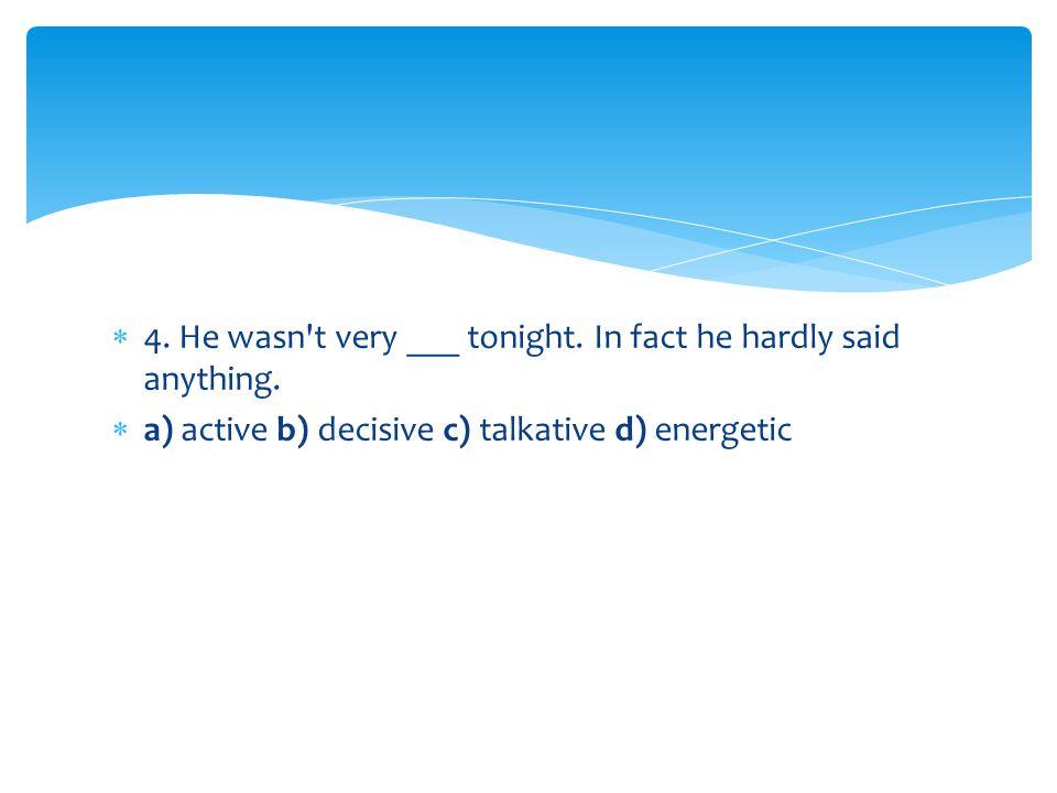 44. I m not ___. I don t mind at all where we go. a) careful b) cautious c) hasty d) fussy