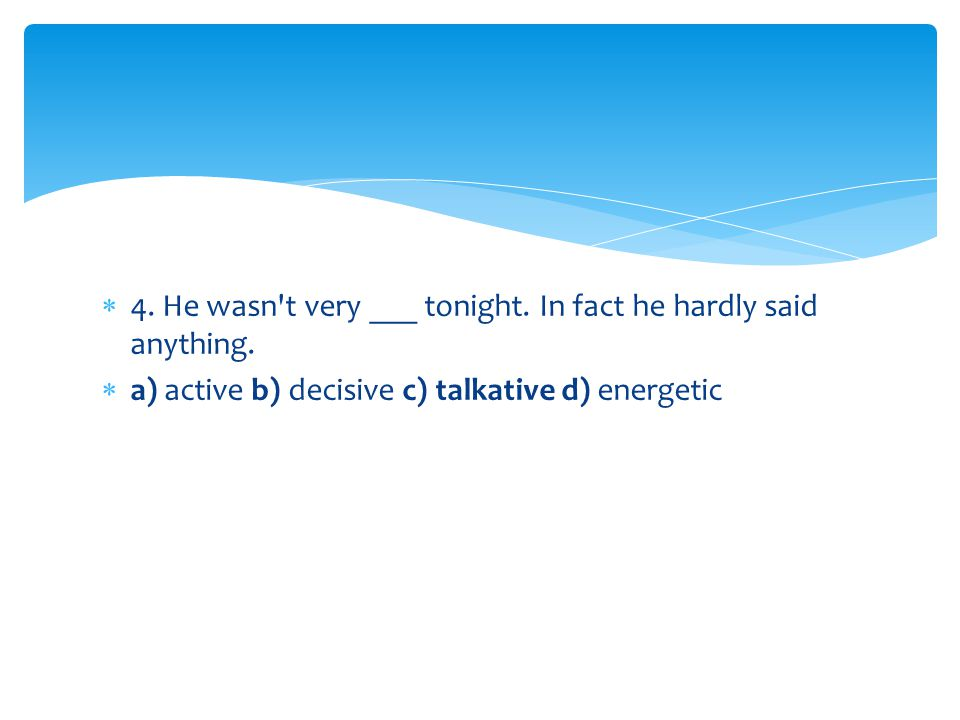 60. I m not taken in by his ___ praise. a) dishonest b) two-faced c) deceitful d) insincere