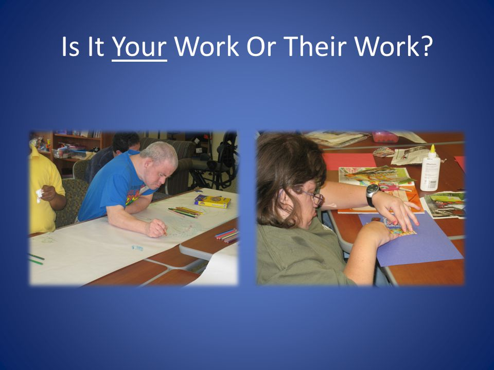 Is It Your Work Or Their Work?