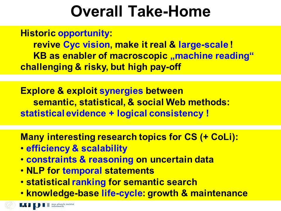 Overall Take-Home... Historic opportunity: revive Cyc vision, make it real & large-scale .