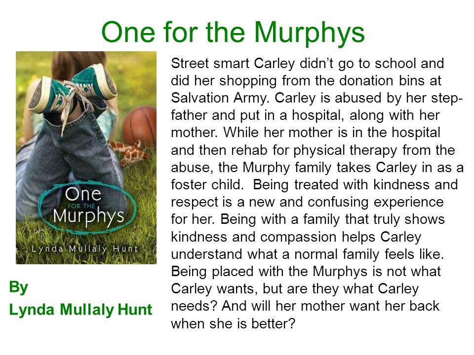 One for the Murphys By Lynda Mullaly Hunt Street smart Carley didnt go to school and did her shopping from the donation bins at Salvation Army.