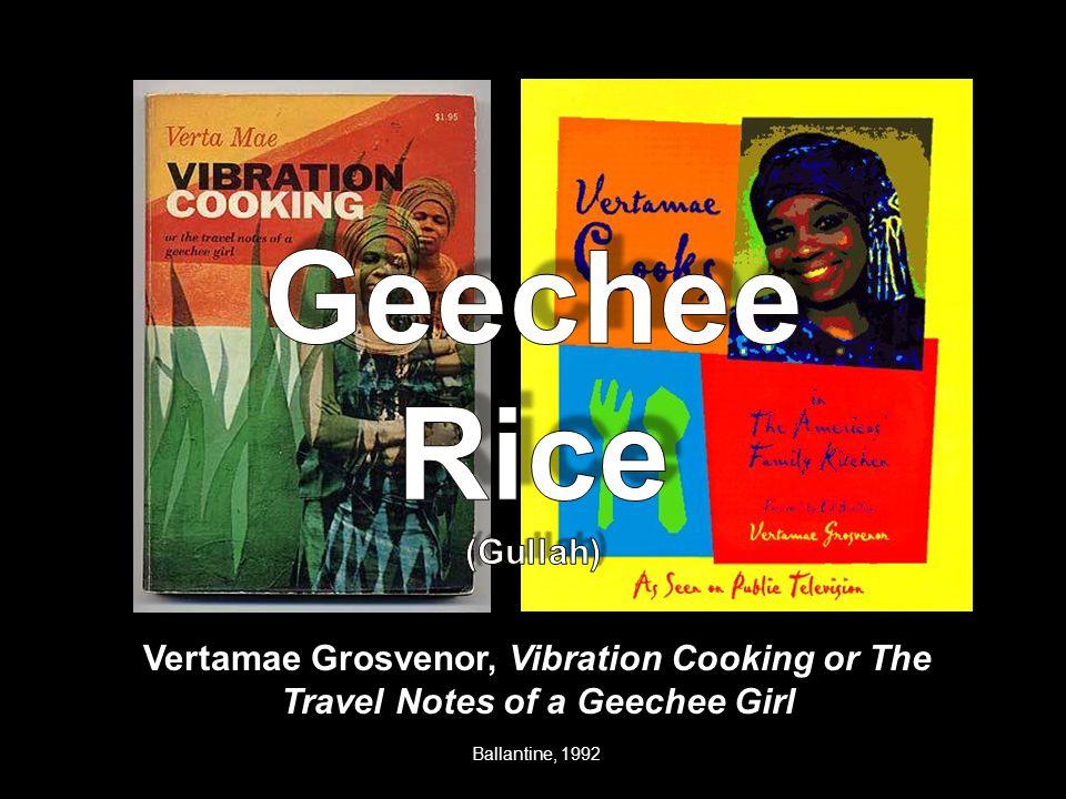 Ballantine, 1992 Vertamae Grosvenor, Vibration Cooking or The Travel Notes of a Geechee Girl