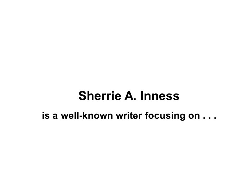 Sherrie A. Inness is a well-known writer focusing on...