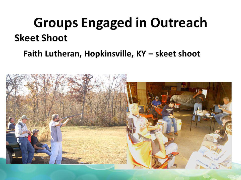 Groups Engaged in Outreach Skeet Shoot Faith Lutheran, Hopkinsville, KY – skeet shoot