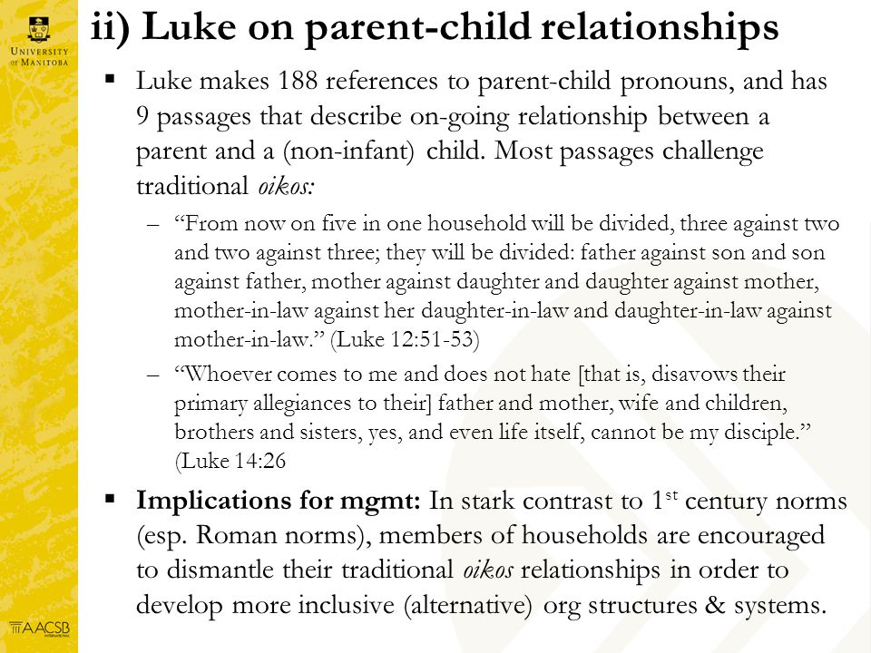 ii) Luke on parent-child relationships Luke makes 188 references to parent-child pronouns, and has 9 passages that describe on-going relationship between a parent and a (non-infant) child.