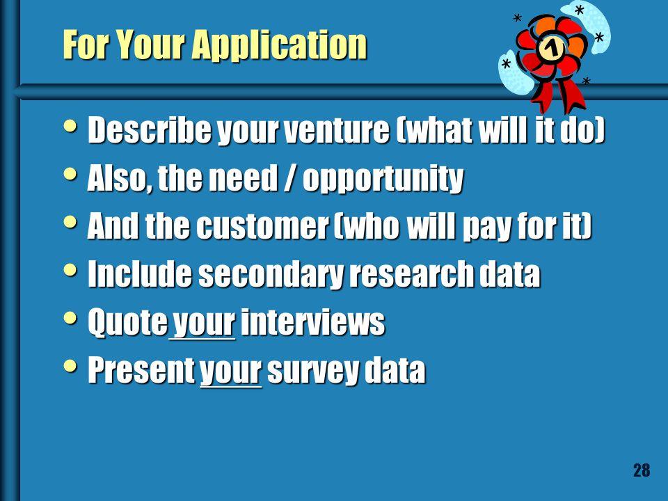 27 Surveys Survey Monkey = online survey product Survey Monkey = online survey product Easy, nice looking Easy, nice looking Includes analysis tools I
