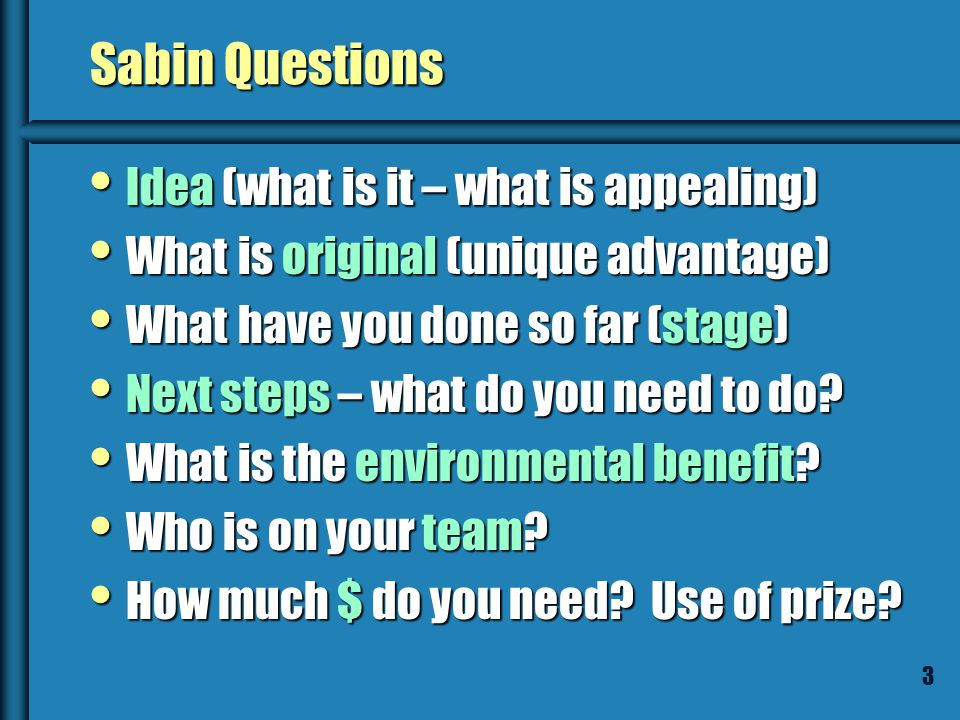 2 Sabin Application Info Letter of Intent due Jan 14 Full Application due March 4 Today: Researching your idea Today: Researching your idea Jan 21 st