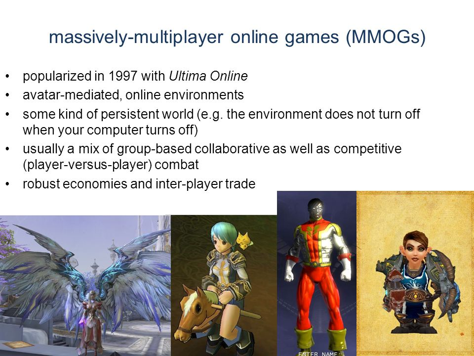 massively-multiplayer online games (MMOGs) popularized in 1997 with Ultima Online avatar-mediated, online environments some kind of persistent world (
