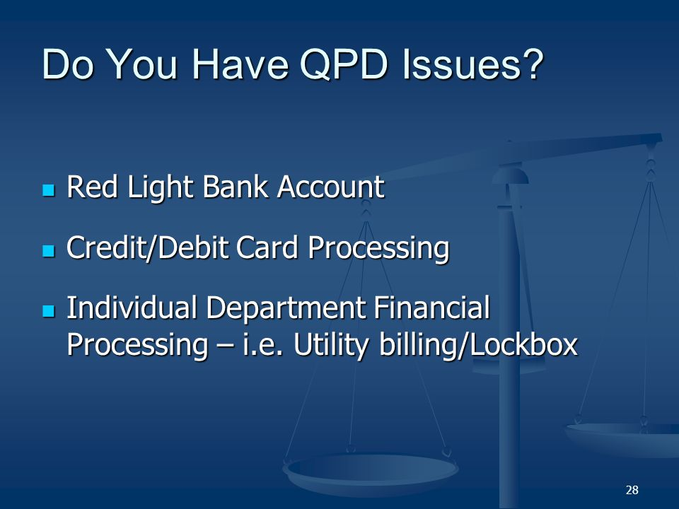 Do You Have QPD Issues? Red Light Bank Account Red Light Bank Account Credit/Debit Card Processing Credit/Debit Card Processing Individual Department