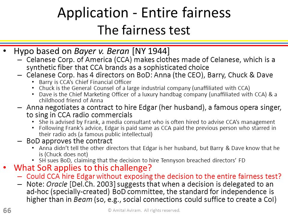 Application - Entire fairness The fairness test Hypo based on Bayer v.
