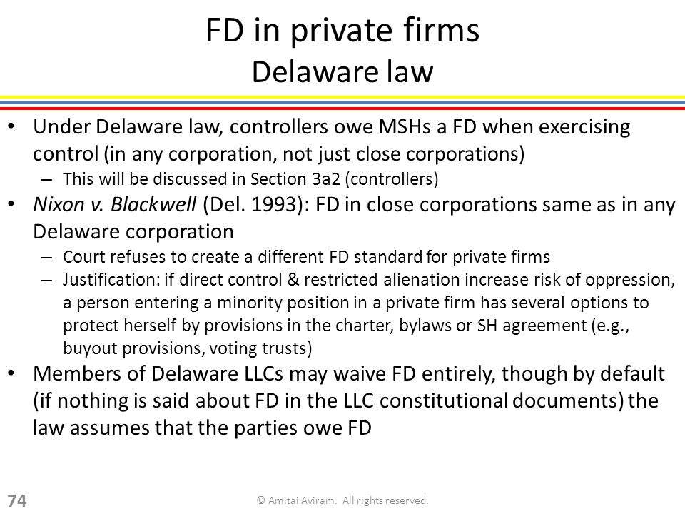 FD in private firms Delaware law Under Delaware law, controllers owe MSHs a FD when exercising control (in any corporation, not just close corporations) – This will be discussed in Section 3a2 (controllers) Nixon v.