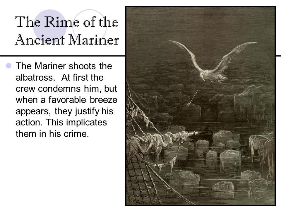 Geschke/British Literature Coleridge s The Rime of the Ancient Mariner Symbols Albatross Symbol of nature Dies at the hands of the Mariner Loves the Mariner Demonstrates natures desire to harmonize with humanity