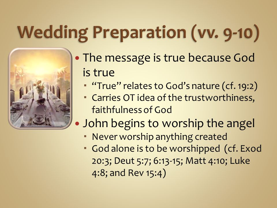The message is true because God is true True relates to Gods nature (cf. 19:2) Carries OT idea of the trustworthiness, faithfulness of God John begins