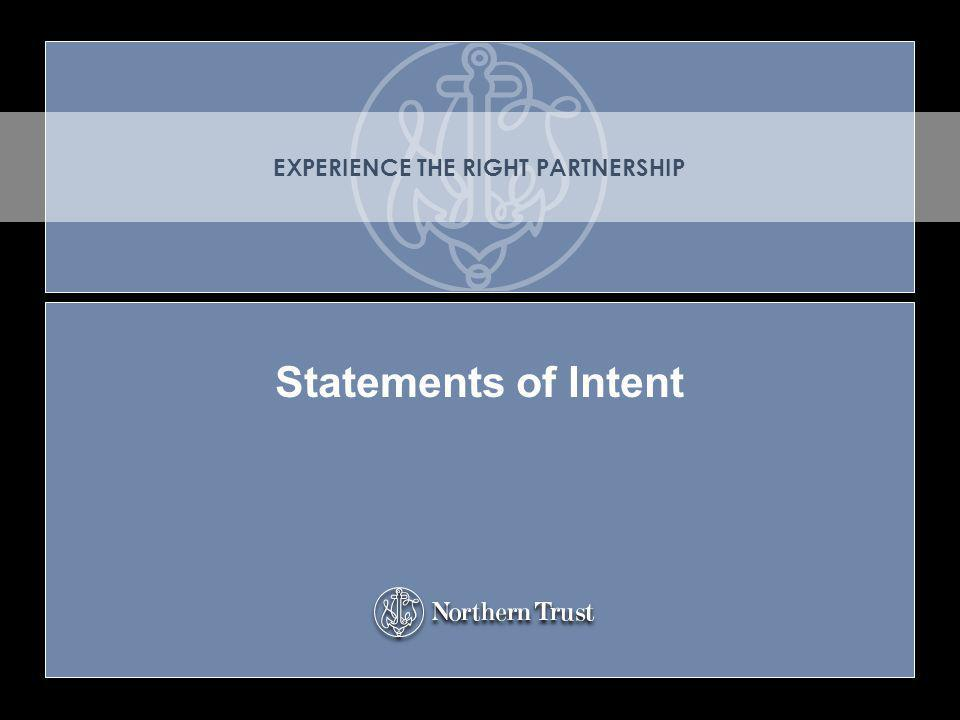 49 EXPERIENCE THE RIGHT PARTNERSHIP Statements of Intent