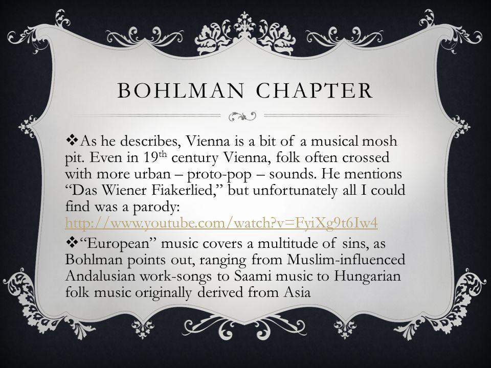 BOHLMAN CHAPTER As he describes, Vienna is a bit of a musical mosh pit.