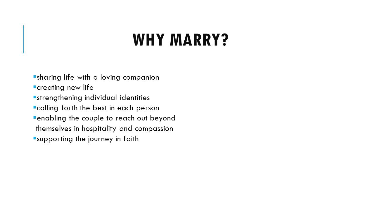 WHY MARRY.