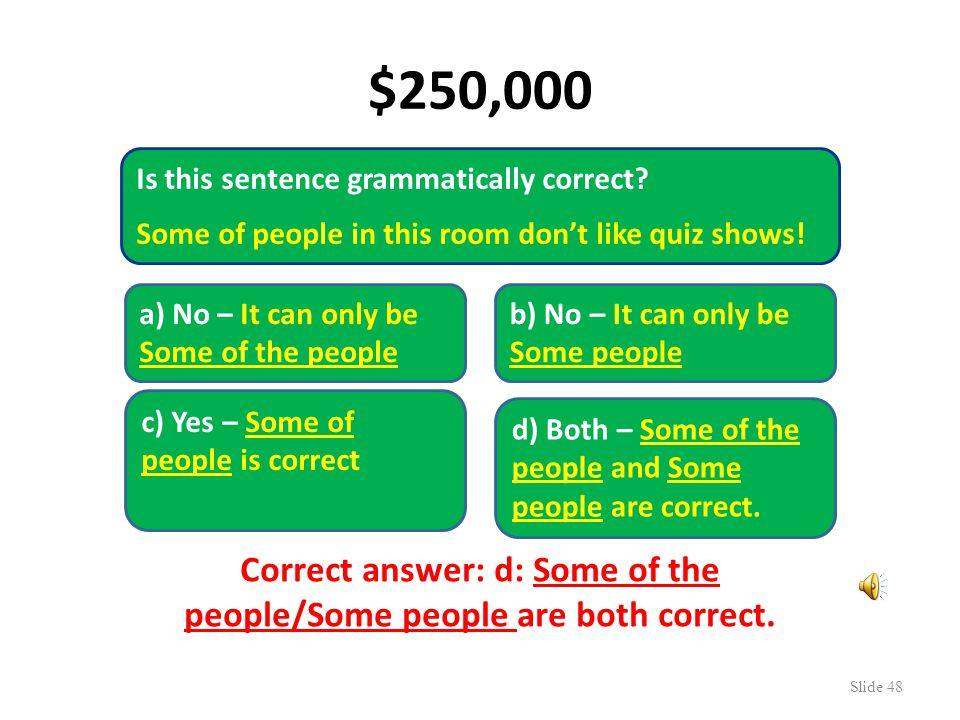$200,000 Slide 47 Is this sentence grammatically correct.