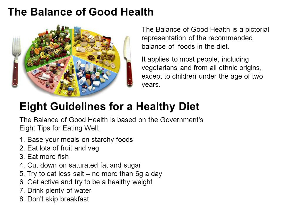 The Balance of Good Health is a pictorial representation of the recommended balance of foods in the diet. It applies to most people, including vegetar