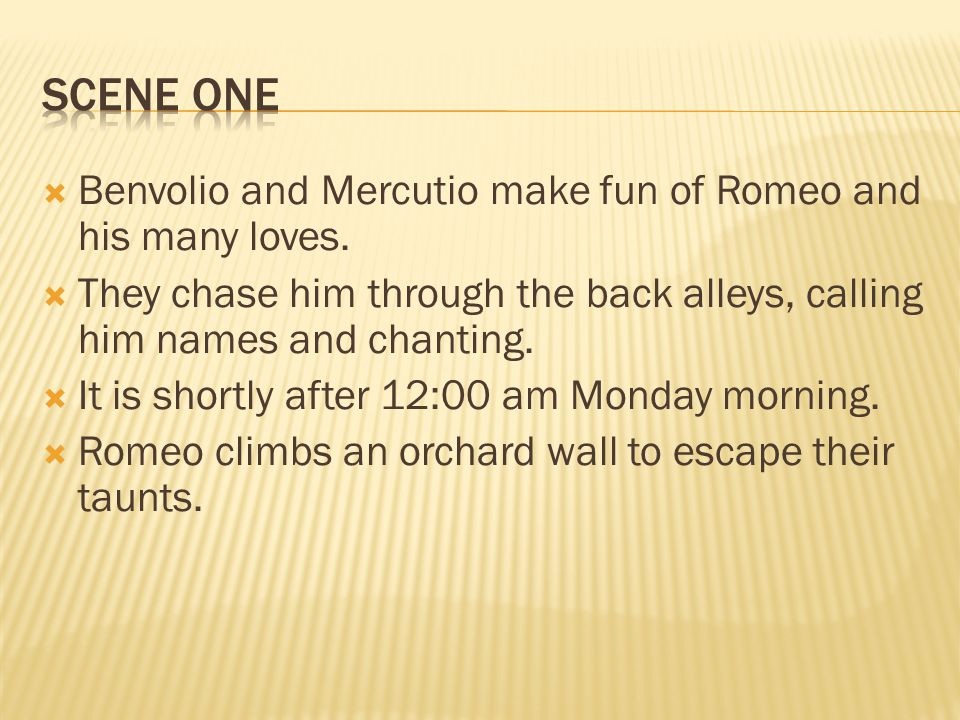 Benvolio and Mercutio make fun of Romeo and his many loves.