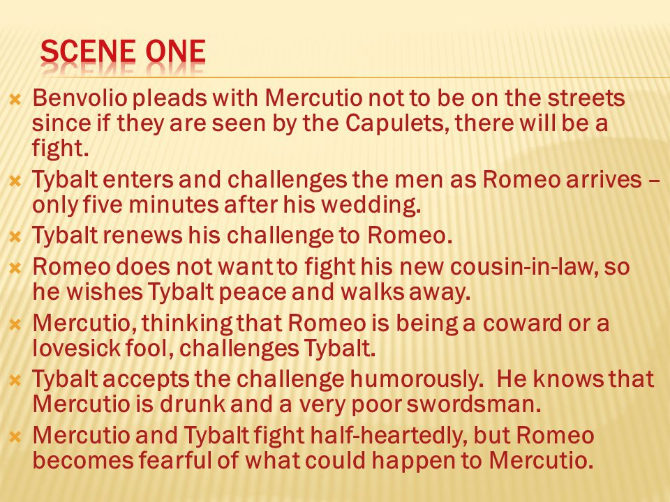 Benvolio pleads with Mercutio not to be on the streets since if they are seen by the Capulets, there will be a fight.