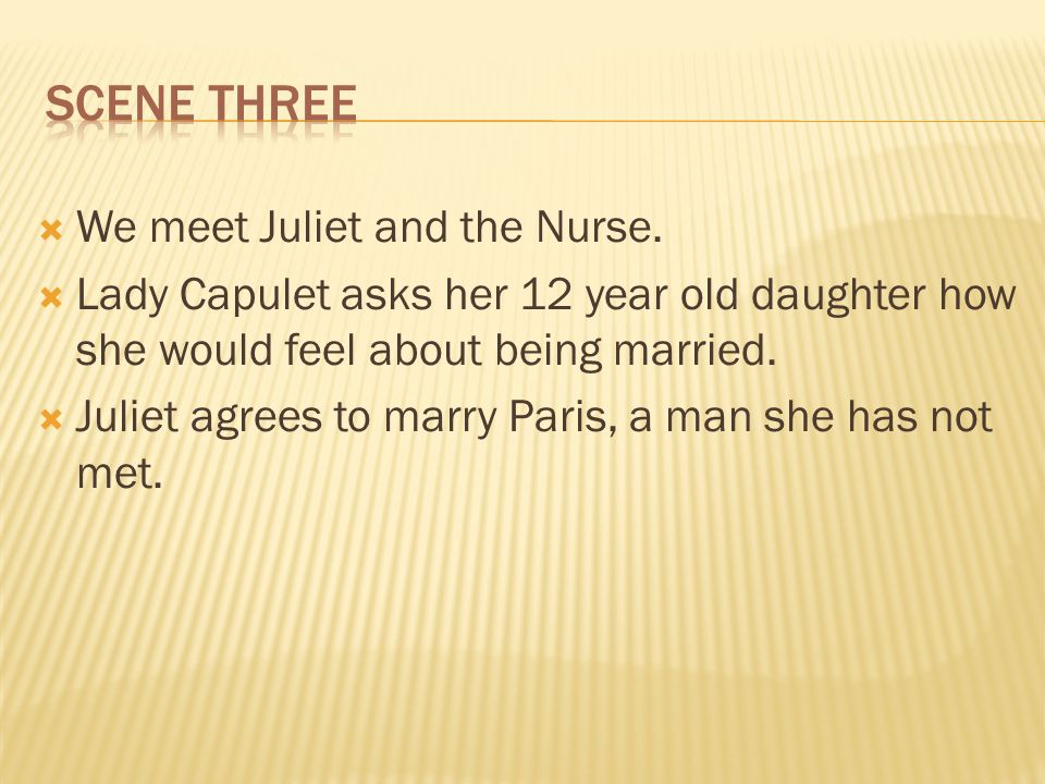 We meet Juliet and the Nurse.