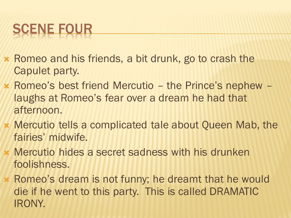 Romeo and his friends, a bit drunk, go to crash the Capulet party.