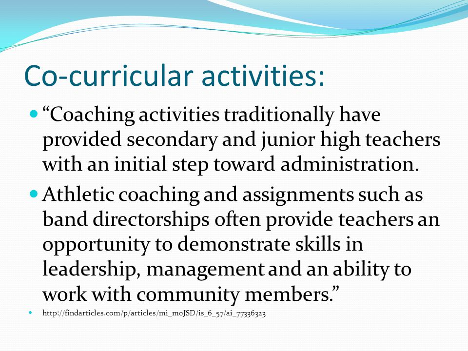 Co-curricular activities: Coaching activities traditionally have provided secondary and junior high teachers with an initial step toward administration.