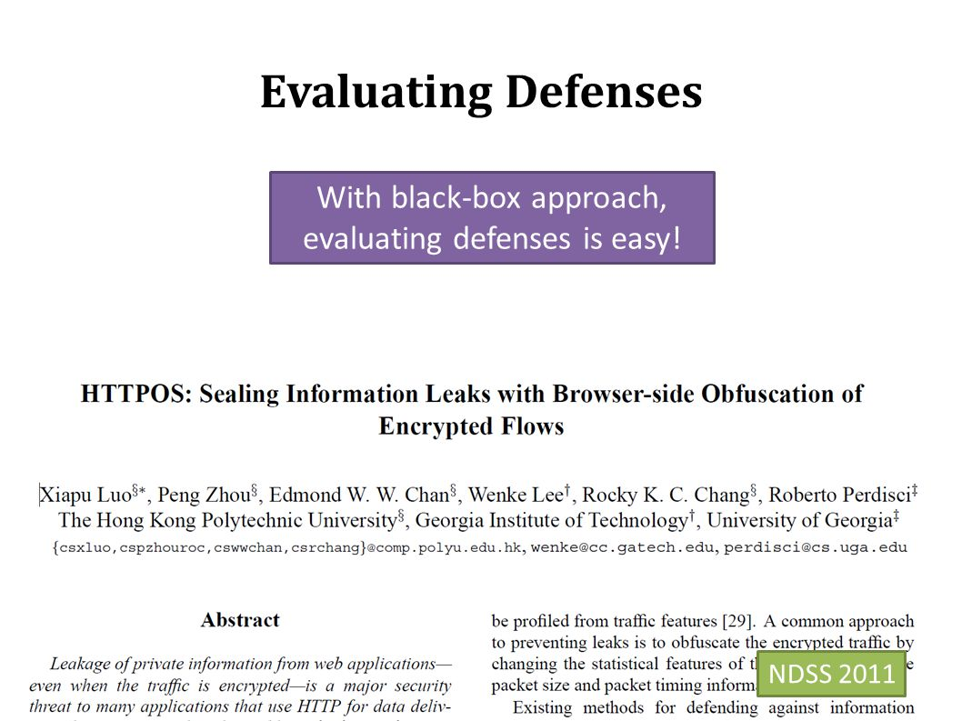 Evaluating Defenses NDSS 2011 With black-box approach, evaluating defenses is easy!