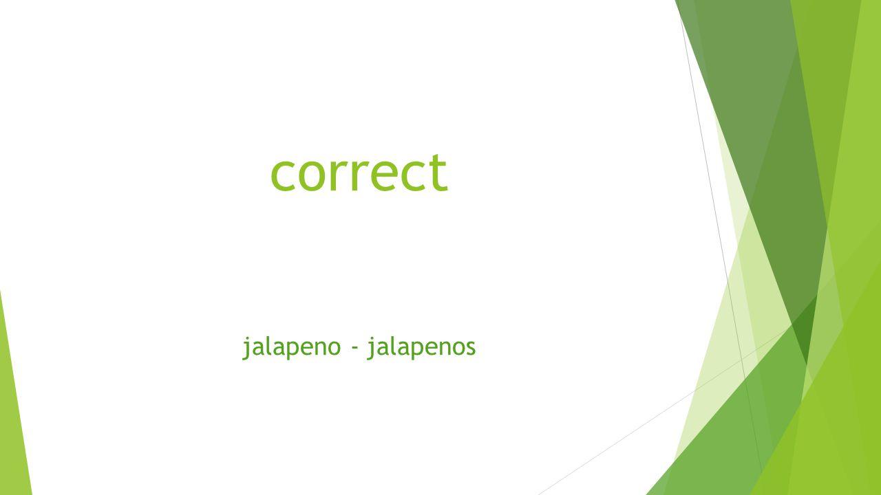 correct jalapeno - jalapenos