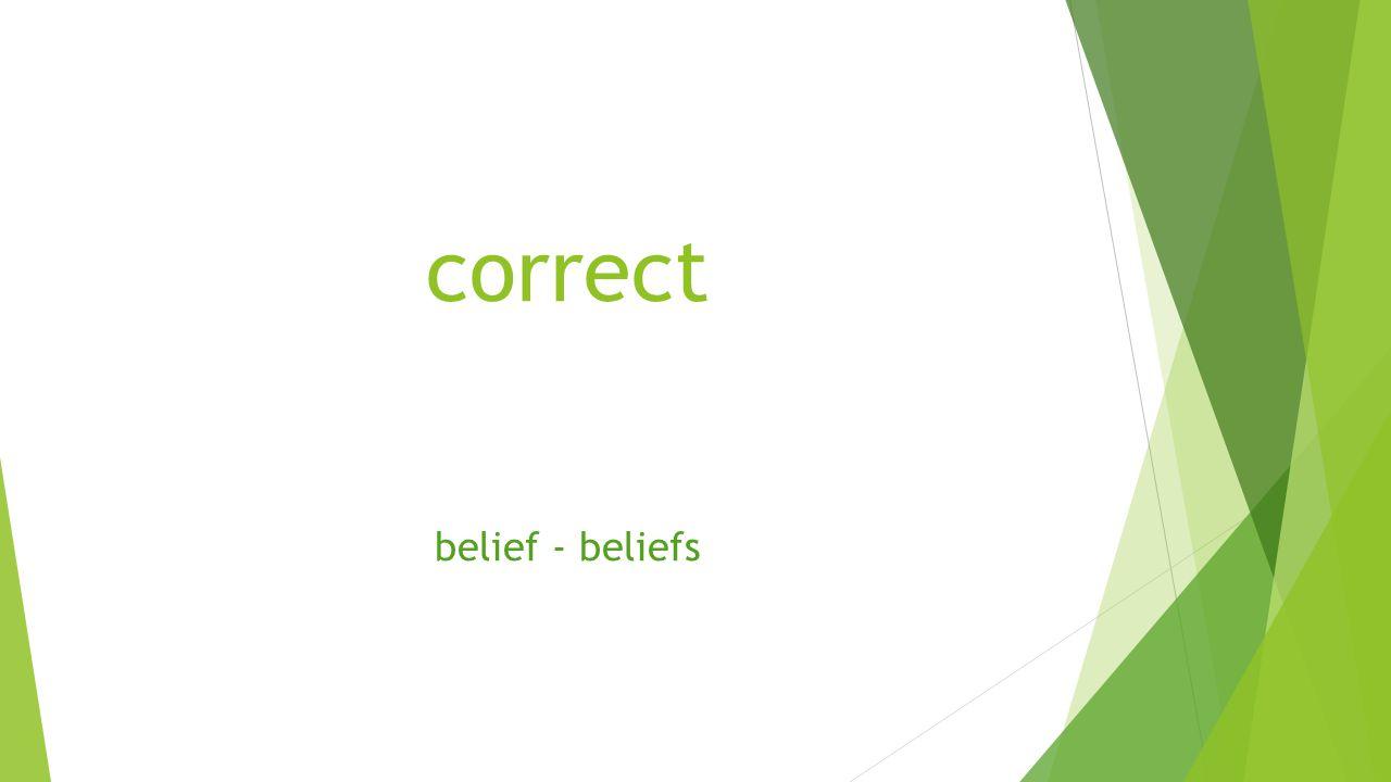 correct belief - beliefs