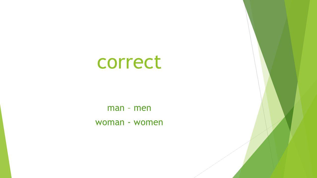 correct man – men woman - women