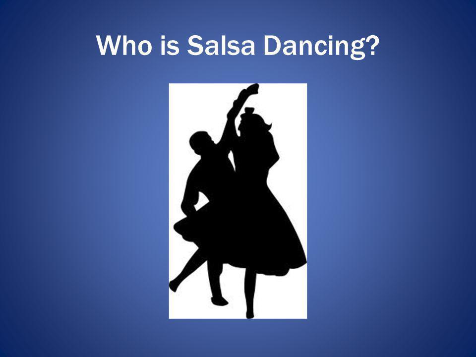 Who is Salsa Dancing?