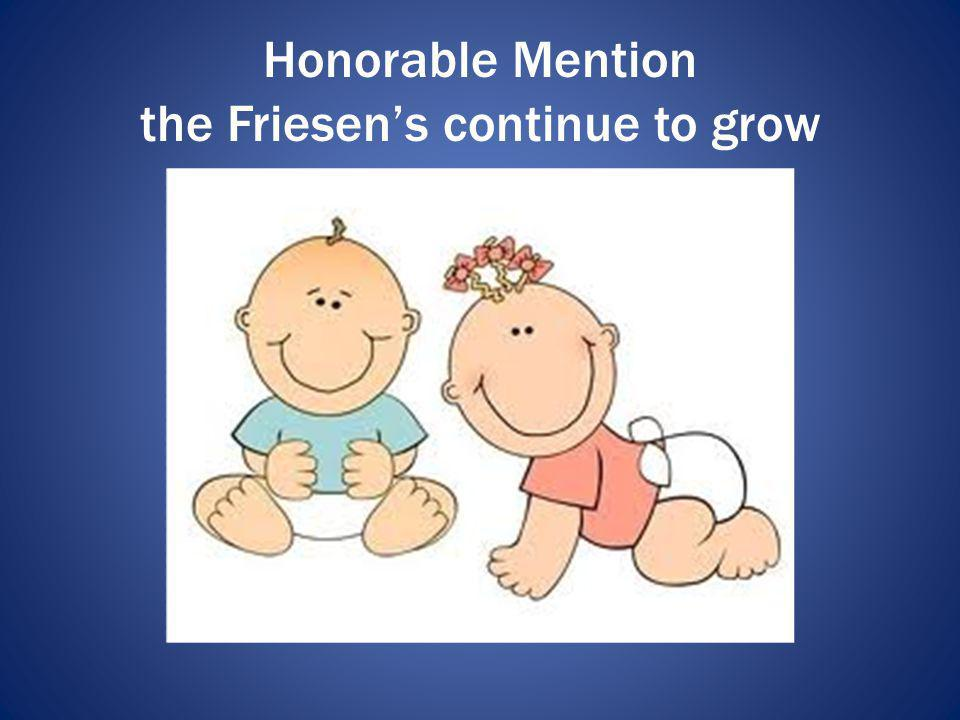 Honorable Mention the Friesens continue to grow