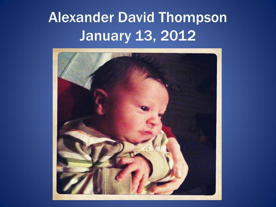 Alexander David Thompson January 13, 2012