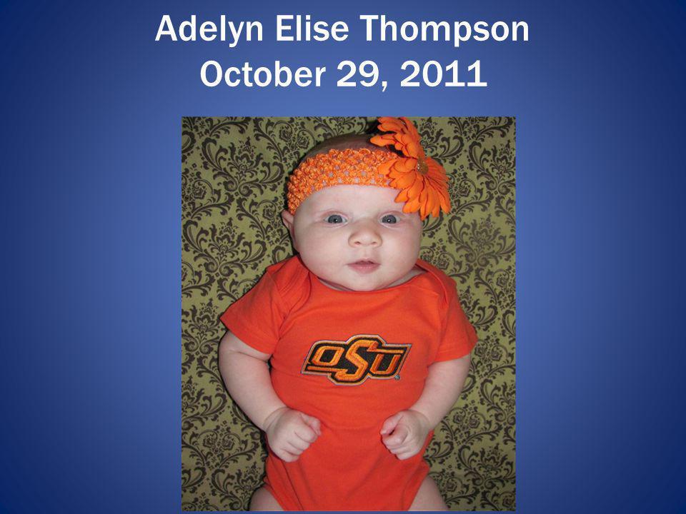 Adelyn Elise Thompson October 29, 2011