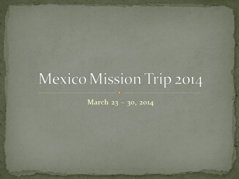 March 23 – 30, 2014