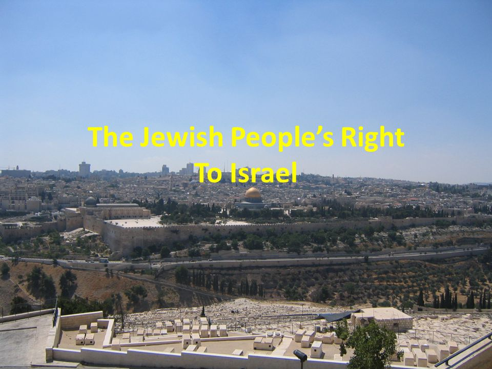 The Jewish Peoples Right To Israel