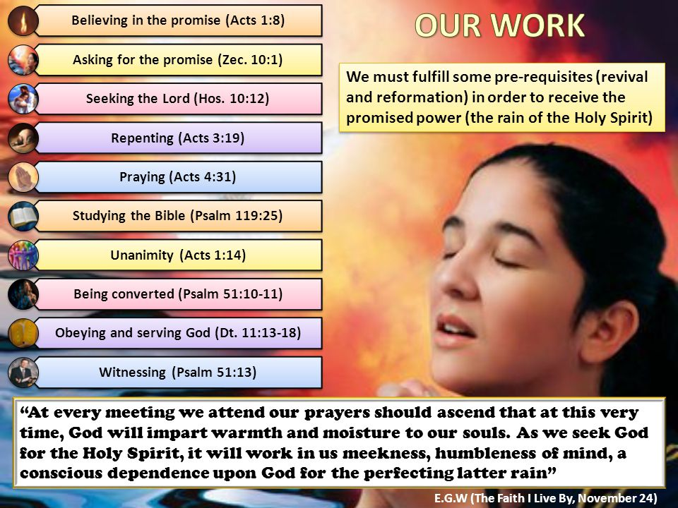 We must fulfill some pre-requisites (revival and reformation) in order to receive the promised power (the rain of the Holy Spirit) Believing in the pr