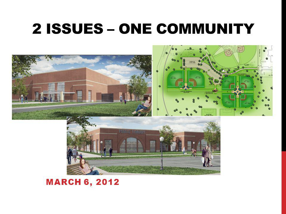 2 ISSUES – ONE COMMUNITY MARCH 6, 2012